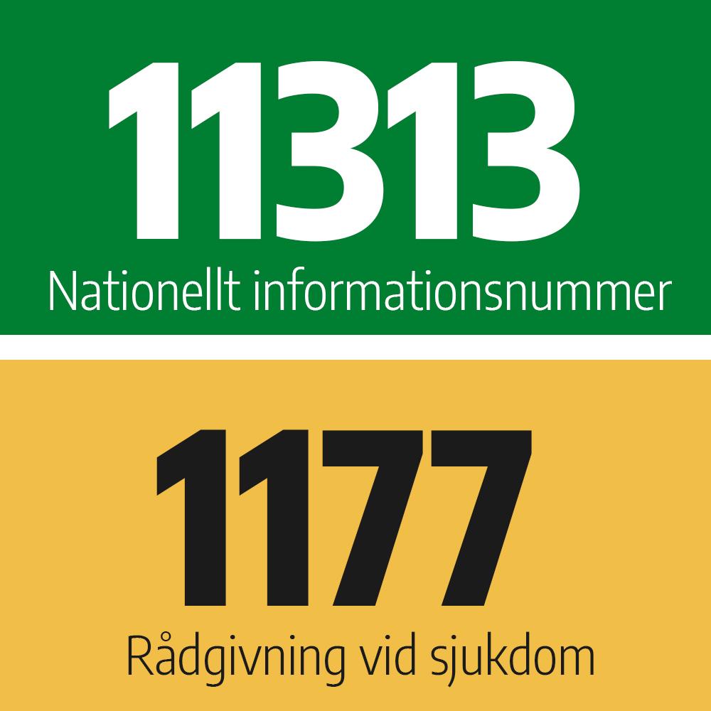 Ring 11313 för information och 1177 om du är sjuk och behöver rådgivning.